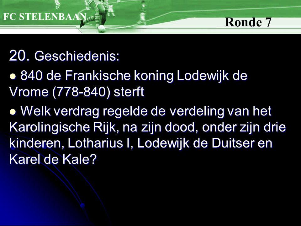20. Geschiedenis: 840 de Frankische koning Lodewijk de Vrome (778-840) sterft 840 de Frankische koning Lodewijk de Vrome (778-840) sterft Welk verdrag
