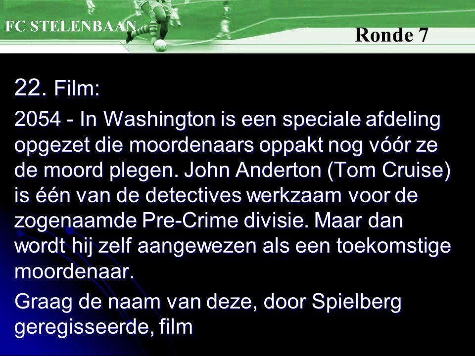 22. Film: 2054 - In Washington is een speciale afdeling opgezet die moordenaars oppakt nog vóór ze de moord plegen. John Anderton (Tom Cruise) is één