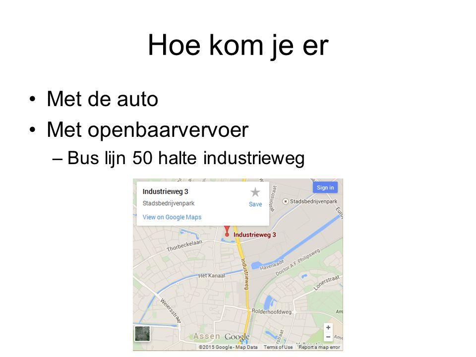 Hoe kom je er Met de auto Met openbaarvervoer –Bus lijn 50 halte industrieweg