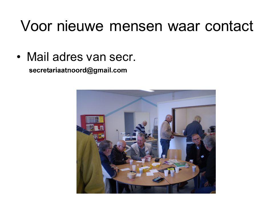 Voor nieuwe mensen waar contact Mail adres van secr.