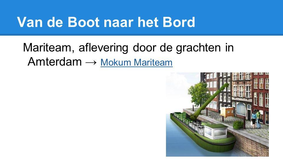 Van de Boot naar het Bord Mariteam, aflevering door de grachten in Amterdam → Mokum Mariteam Mokum Mariteam