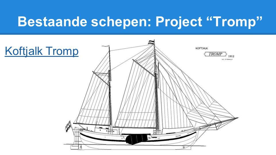 Bestaande schepen: Project Tromp Koftjalk Tromp