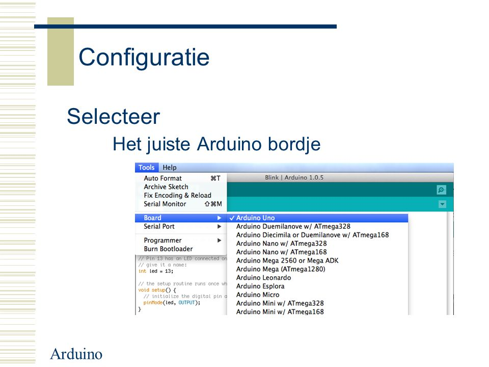 Arduino Configuratie Selecteer Het juiste Arduino bordje
