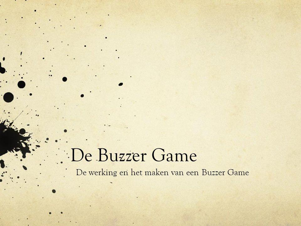 De Buzzer Game De werking en het maken van een Buzzer Game