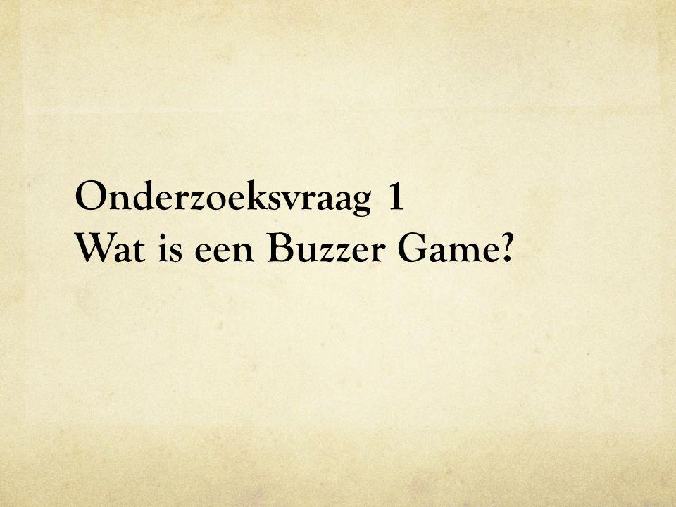 Onderzoeksvraag 1 Wat is een Buzzer Game?
