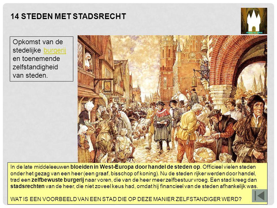 In de late middeleeuwen bloeiden in West-Europa door handel de steden op. Officieel vielen steden onder het gezag van een heer (een graaf, bisschop of