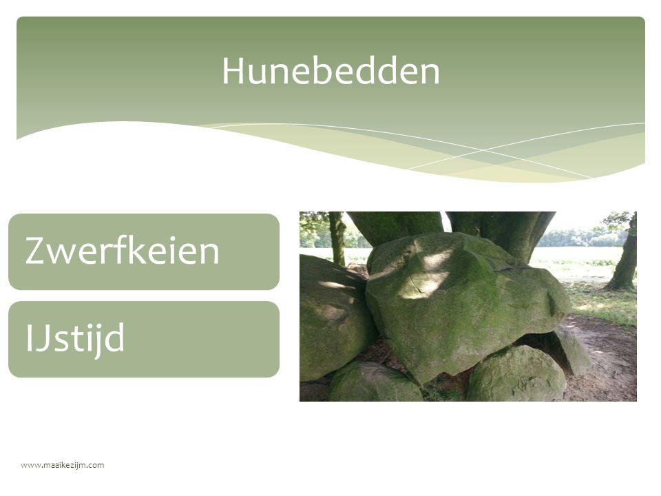 www.maaikezijm.com Bouw van Hunebedden Reuzen?