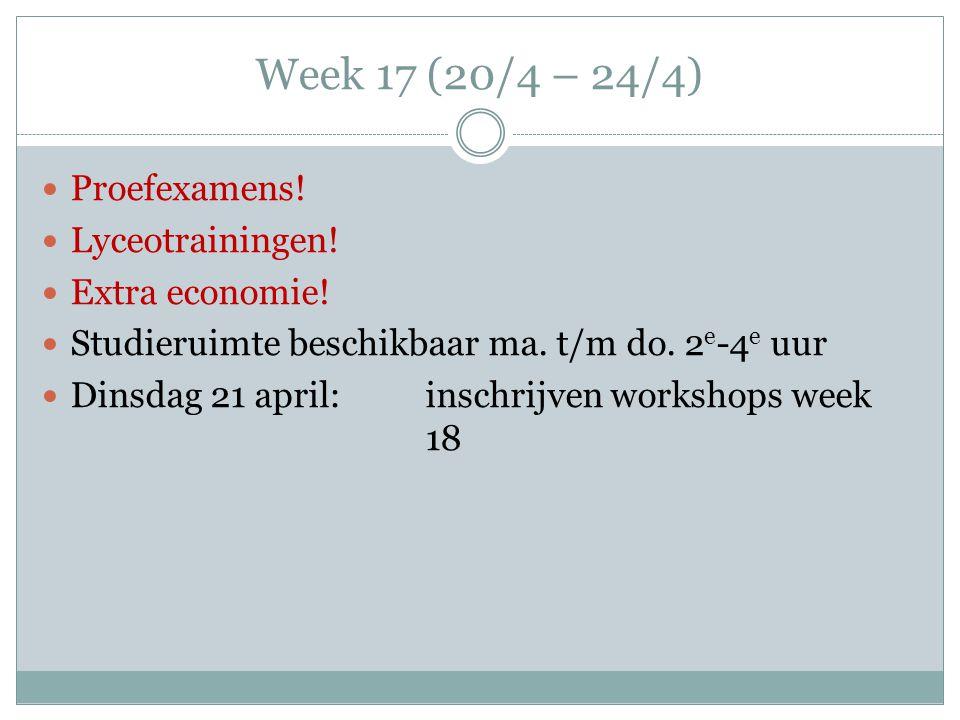 Week 18 (27/4 – 1/5) Workshopweek Ma.27 aprilvrij (Koningsdag) Vrijdag 1 meiExamenlunch.