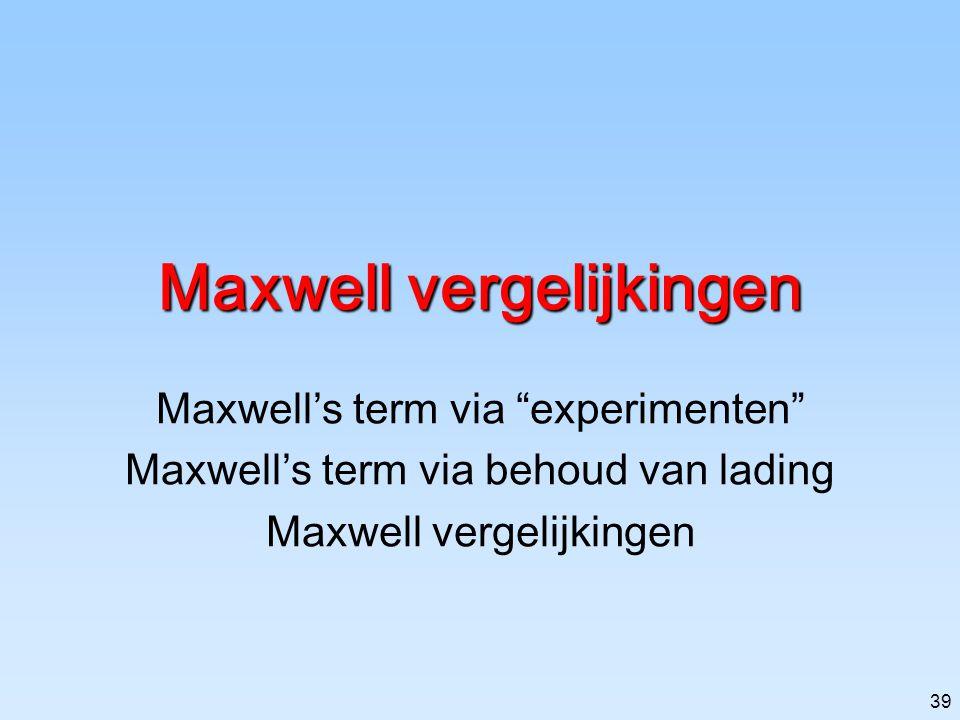 38 Inhoud Elektromagnetisme  Licht –Elektromagnetische inductie & wet van Faraday II. Zelfinductie & energie III. Maxwell vergelijkingen & elektromag