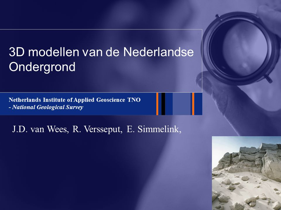 Netherlands Institute of Applied Geoscience TNO - National Geological Survey 3D modellen van de Nederlandse Ondergrond J.D.