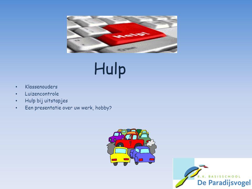 Hulp Klassenouders Luizencontrole Hulp bij uitstapjes Een presentatie over uw werk, hobby?
