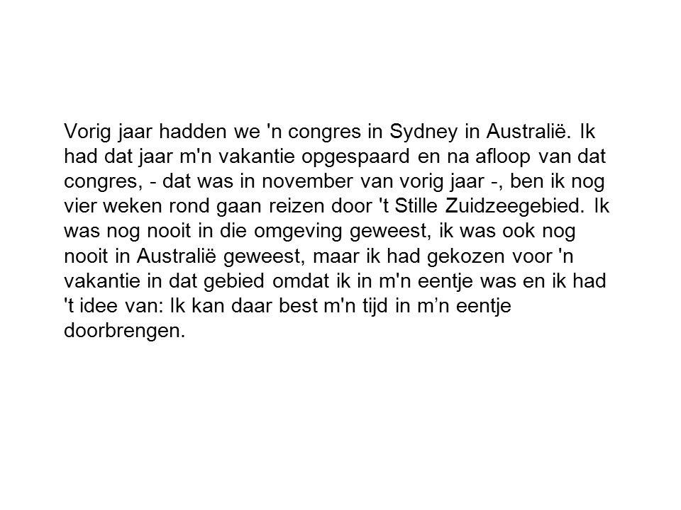 Vorig jaar hadden we n congres in Sydney in Australië.