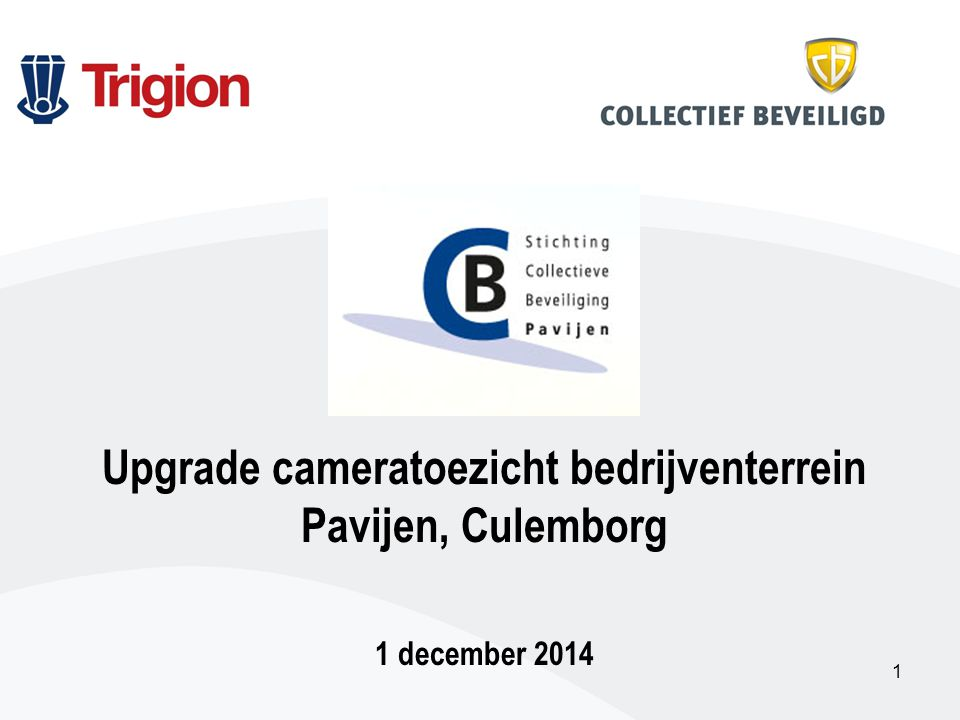 1 Upgrade cameratoezicht bedrijventerrein Pavijen, Culemborg 1 december 2014