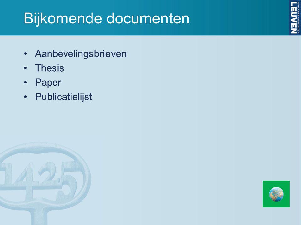 Bijkomende documenten Aanbevelingsbrieven Thesis Paper Publicatielijst