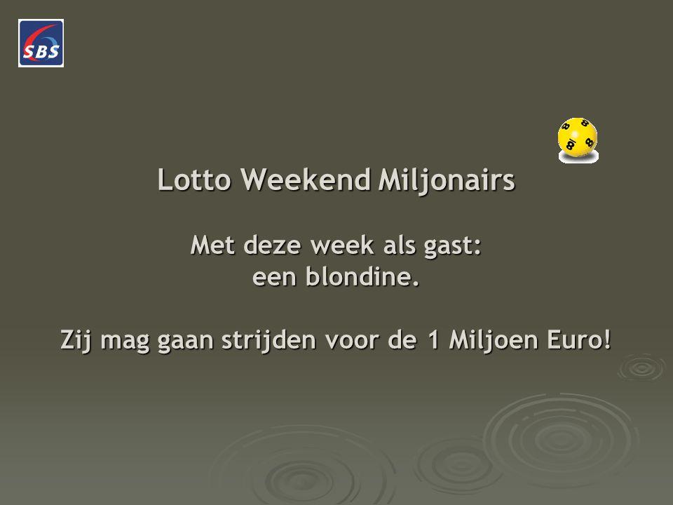 Lotto Weekend Miljonairs Met deze week als gast: een blondine.
