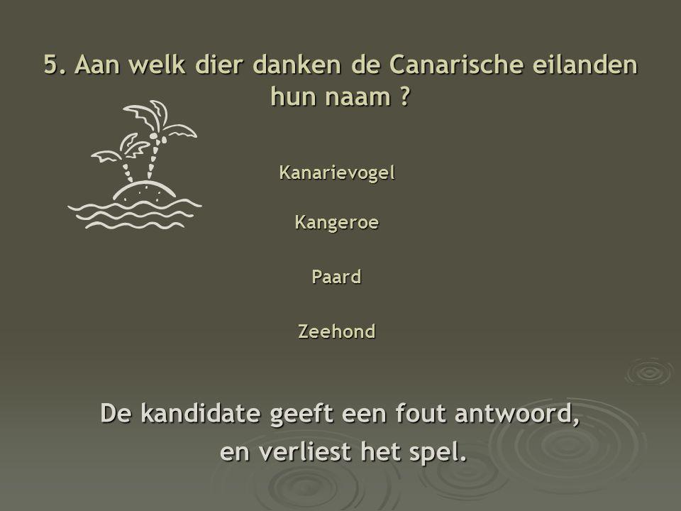 5.Aan welk dier danken de Canarische eilanden hun naam .