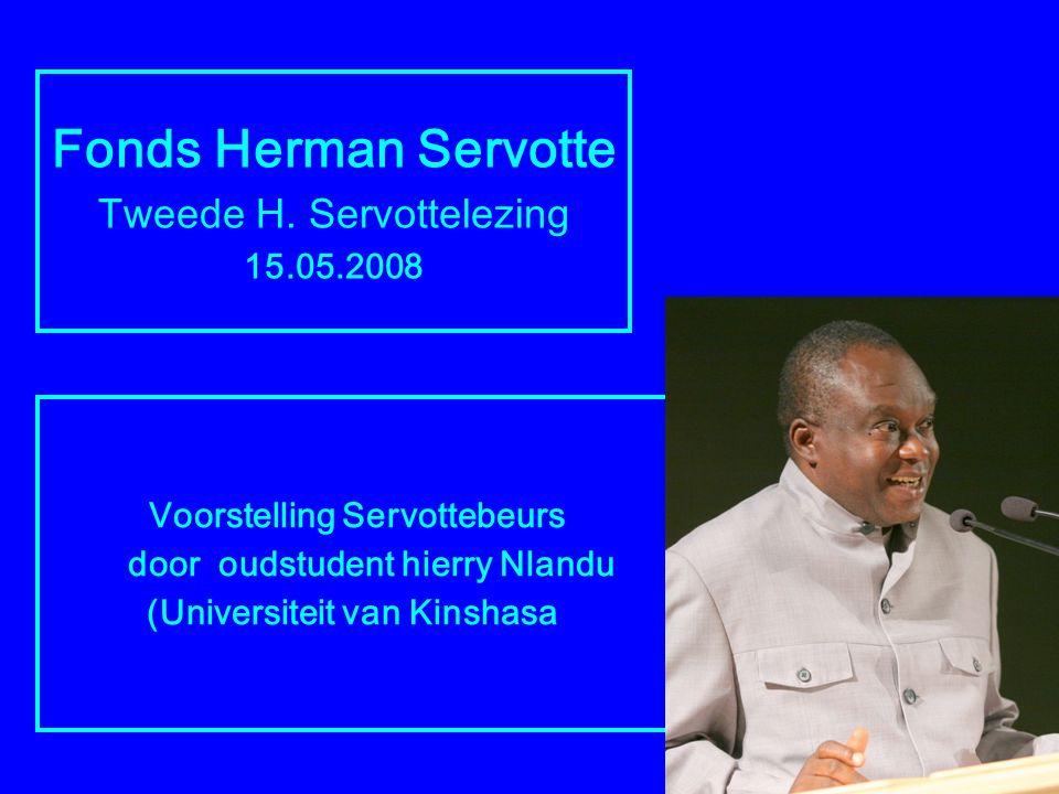 Fonds Herman Servotte Tweede H. Servottelezing 15.05.2008 Voorstelling Servottebeurs door oudstudent hierry Nlandu (Universiteit van Kinshasa