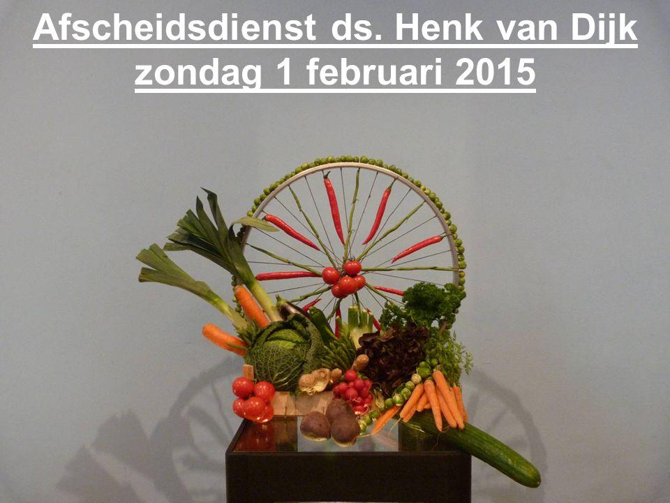 Afscheidsdienst ds. Henk van Dijk zondag 1 februari 2015