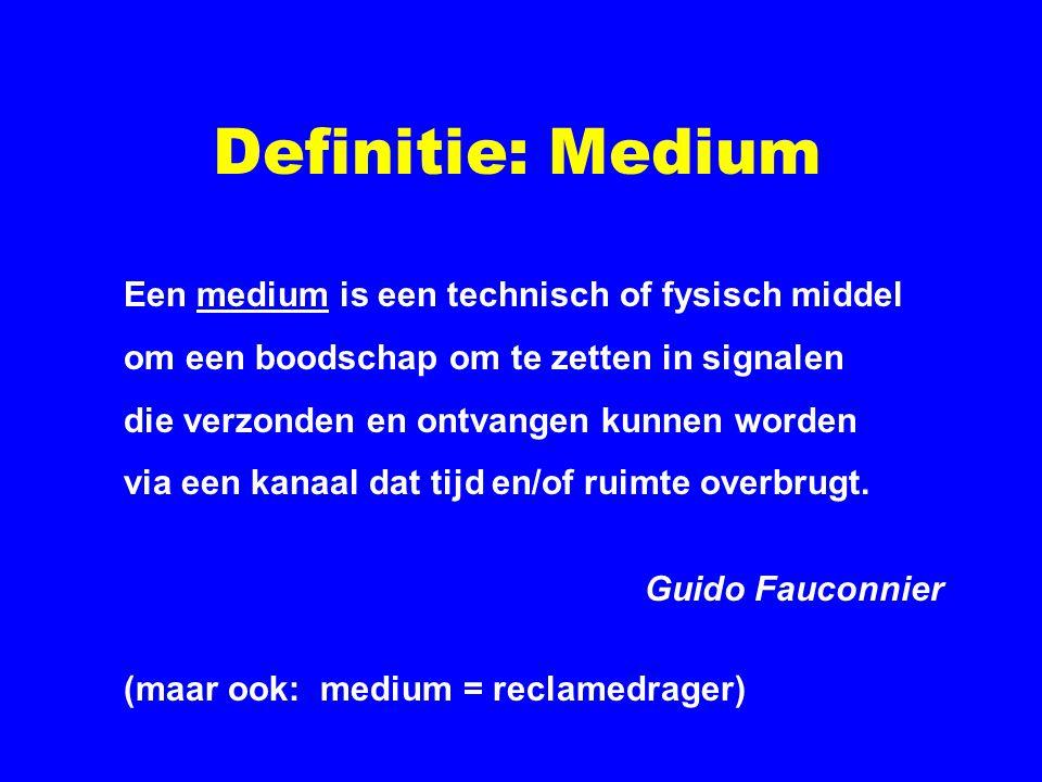 Definitie: Medium Een medium is een technisch of fysisch middel om een boodschap om te zetten in signalen die verzonden en ontvangen kunnen worden via