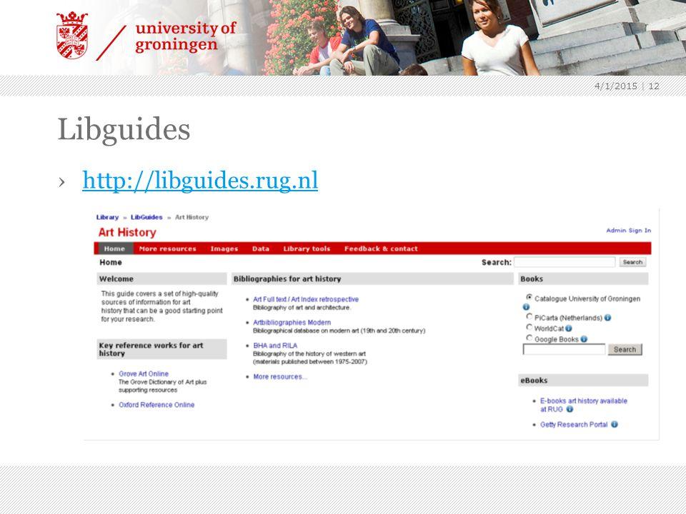 Libguides ›http://libguides.rug.nlhttp://libguides.rug.nl 4/1/2015 | 12