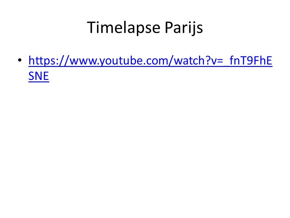 Timelapse Parijs https://www.youtube.com/watch?v=_fnT9FhE SNE https://www.youtube.com/watch?v=_fnT9FhE SNE