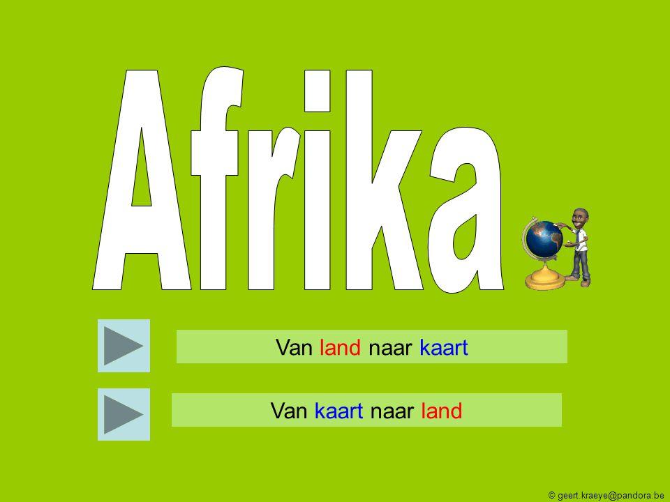 © geert.kraeye@pandora.be Zuid-Afrika Mali Senegal Ivoorkust Egypte Madagaskar Eritrea Somalië Ethiopië Tunesië Algerije Nigeria Soedan Tanzania Malawi