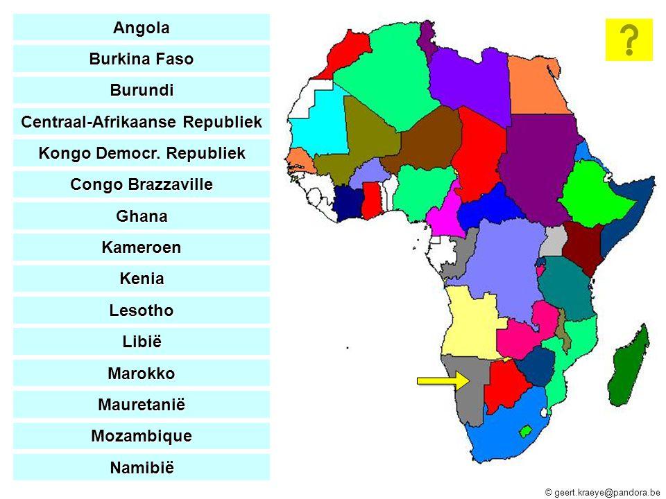 © geert.kraeye@pandora.be Angola Burkina Faso Burkina Faso Burundi Centraal-Afrikaanse Republiek Centraal-Afrikaanse Republiek Kongo Democr. Republiek