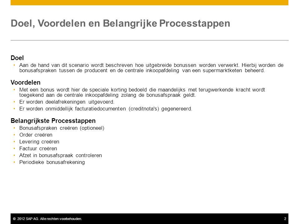 ©2012 SAP AG. Alle rechten voorbehouden.2 Doel, Voordelen en Belangrijke Processtappen Doel Aan de hand van dit scenario wordt beschreven hoe uitgebre