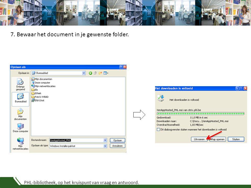 PHL-bibliotheek, op het kruispunt van vraag en antwoord. 7. Bewaar het document in je gewenste folder.