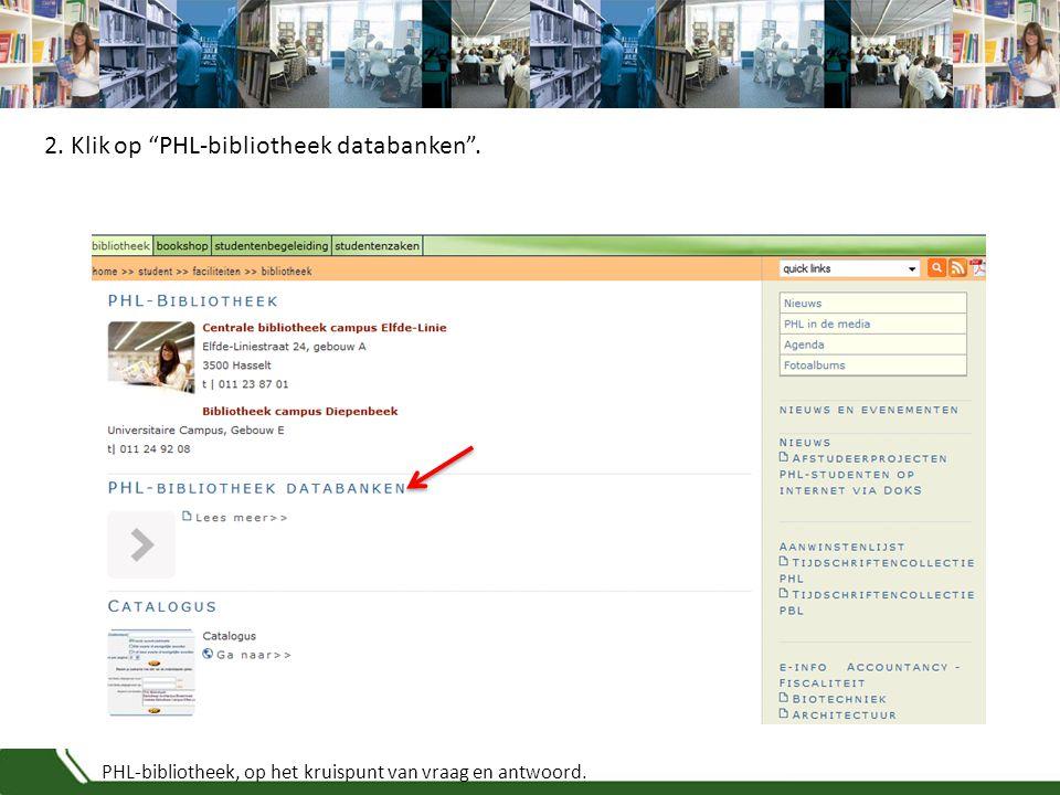 """PHL-bibliotheek, op het kruispunt van vraag en antwoord. 2. Klik op """"PHL-bibliotheek databanken""""."""