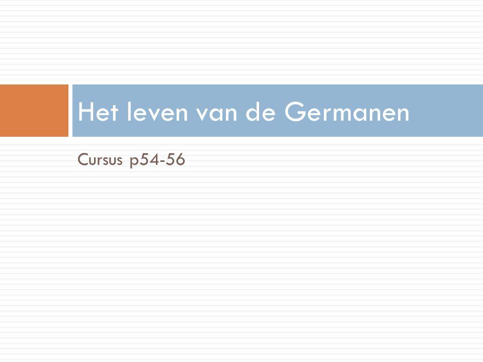 Cursus p54-56 Het leven van de Germanen