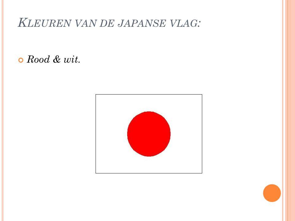 K LEUREN VAN DE JAPANSE VLAG : Rood & wit.