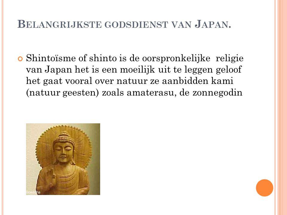 B ELANGRIJKSTE GODSDIENST VAN J APAN.