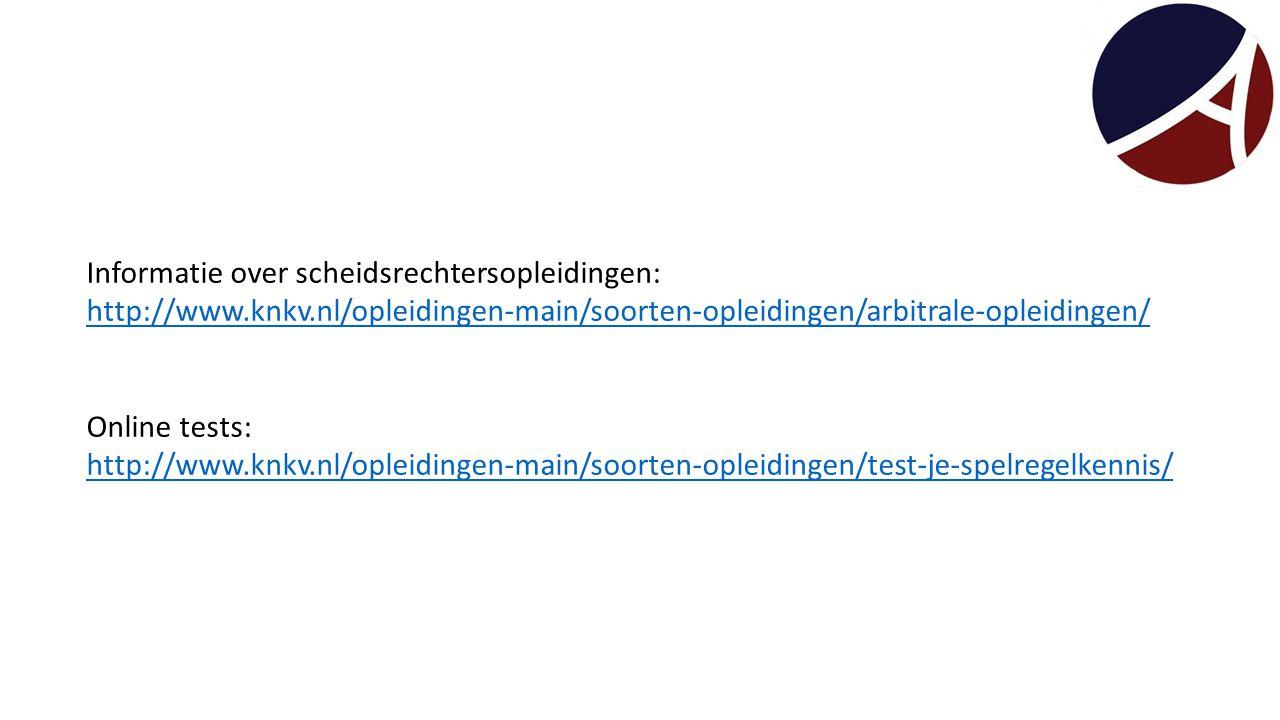 Informatie over scheidsrechtersopleidingen: http://www.knkv.nl/opleidingen-main/soorten-opleidingen/arbitrale-opleidingen/ Online tests: http://www.kn