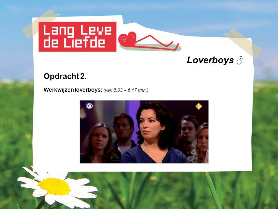 Loverboys ♂ Opdracht 2. Werkwijze loverboy: (van 35.35 tot 40.39 min.)