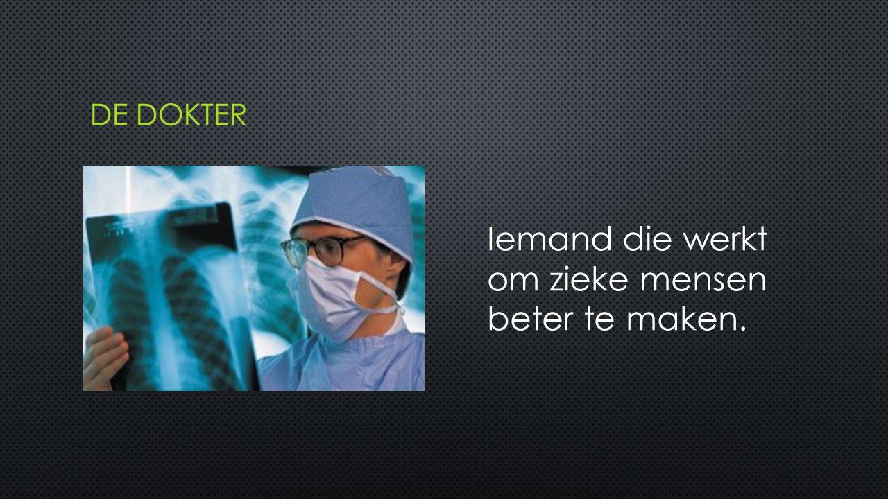 Iemand die werkt om zieke mensen beter te maken.