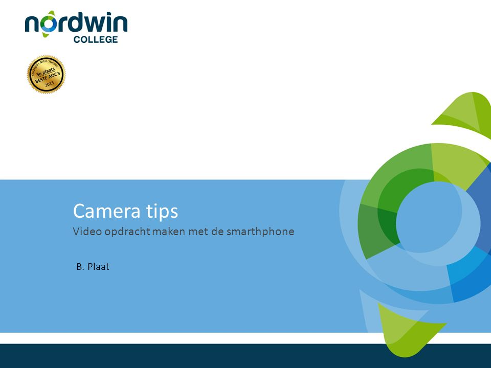 Camera tips Video opdracht maken met de smarthphone B. Plaat