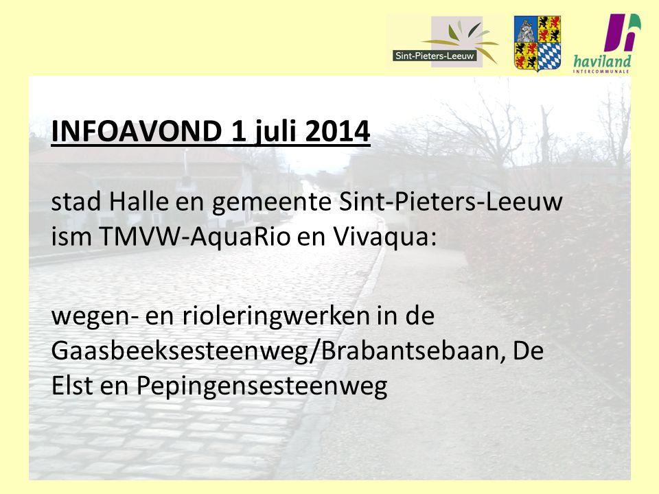 INFOAVOND 1 juli 2014 stad Halle en gemeente Sint-Pieters-Leeuw ism TMVW-AquaRio en Vivaqua: wegen- en rioleringwerken in de Gaasbeeksesteenweg/Braban