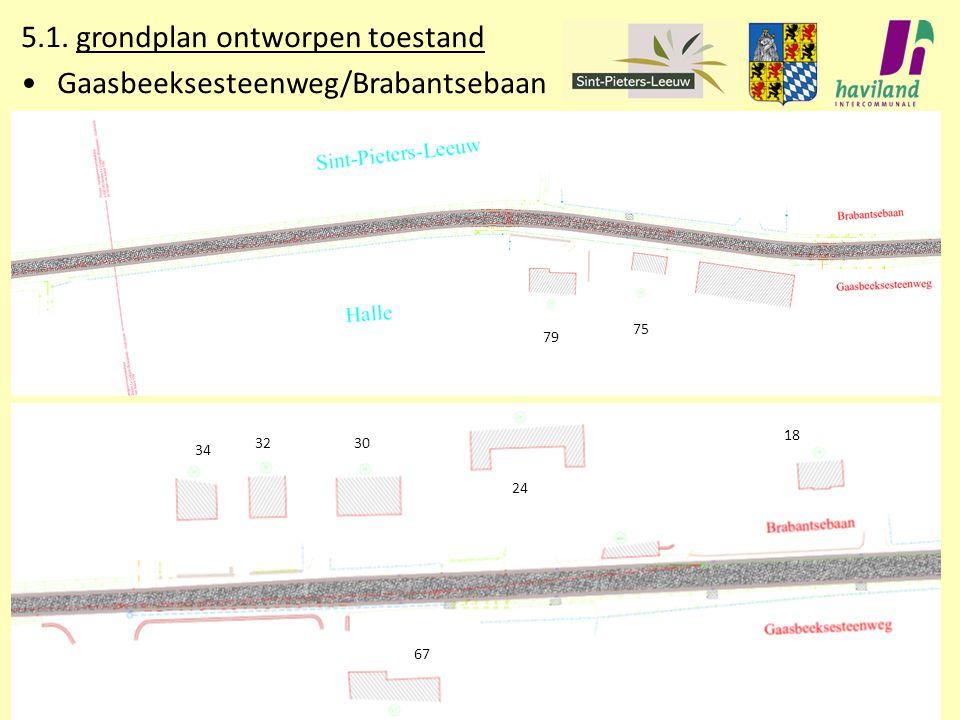 5.1. grondplan ontworpen toestand Gaasbeeksesteenweg/Brabantsebaan 79 75 67 3434 3232 3030 2424 1818 2424 1818 3030 2424 1818 3232 3030 2424 1818 34 3