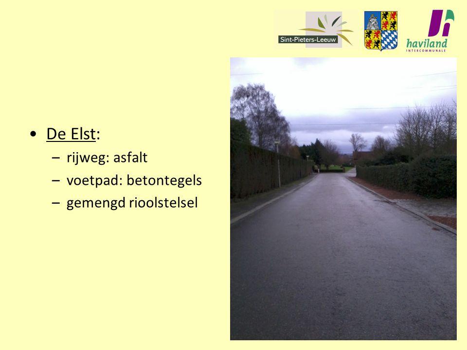 De Elst: –rijweg: asfalt –voetpad: betontegels –gemengd rioolstelsel