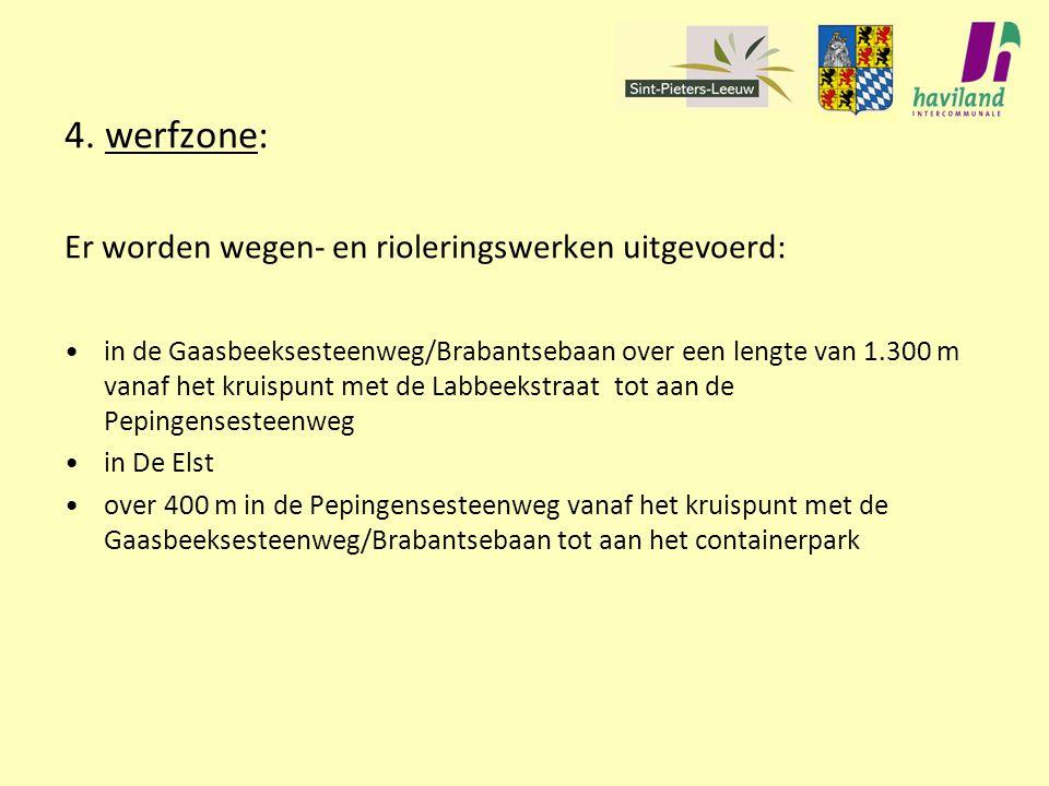 4. werfzone: Er worden wegen- en rioleringswerken uitgevoerd: in de Gaasbeeksesteenweg/Brabantsebaan over een lengte van 1.300 m vanaf het kruispunt m