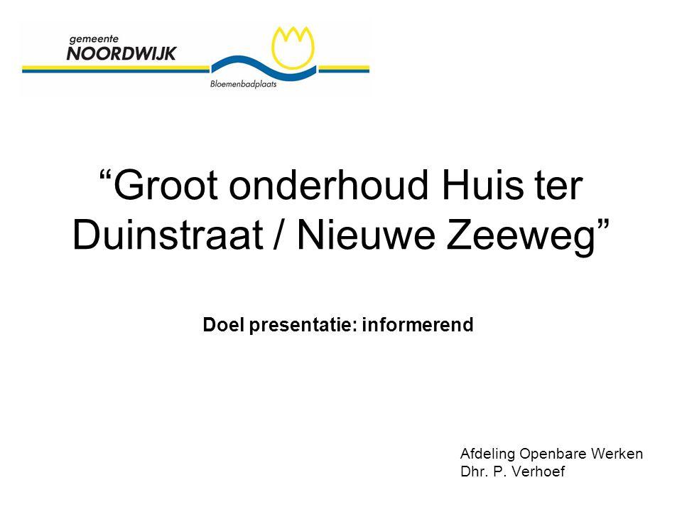 Groot onderhoud Huis ter Duinstraat / Nieuwe Zeeweg Afdeling Openbare Werken Dhr.