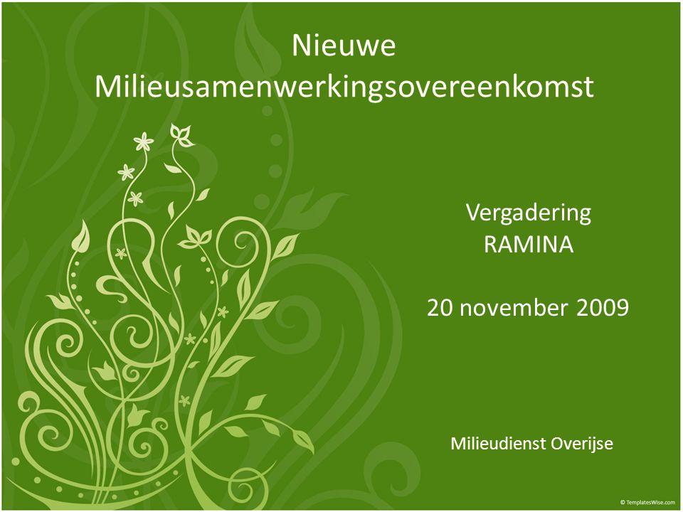 Nieuwe Milieusamenwerkingsovereenkomst Milieudienst Overijse Vergadering RAMINA 20 november 2009