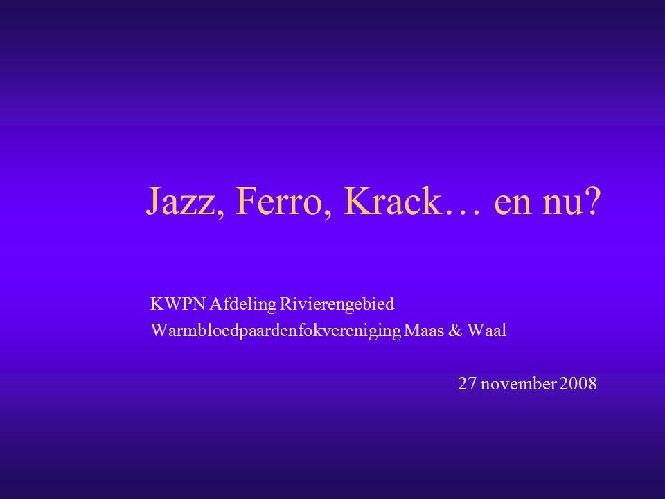 De kwaliteiten van Jazz en Ferro zijn dermate hoog, dat we voorlopig nog niet naar buitenlandse hengsten moeten om zien.