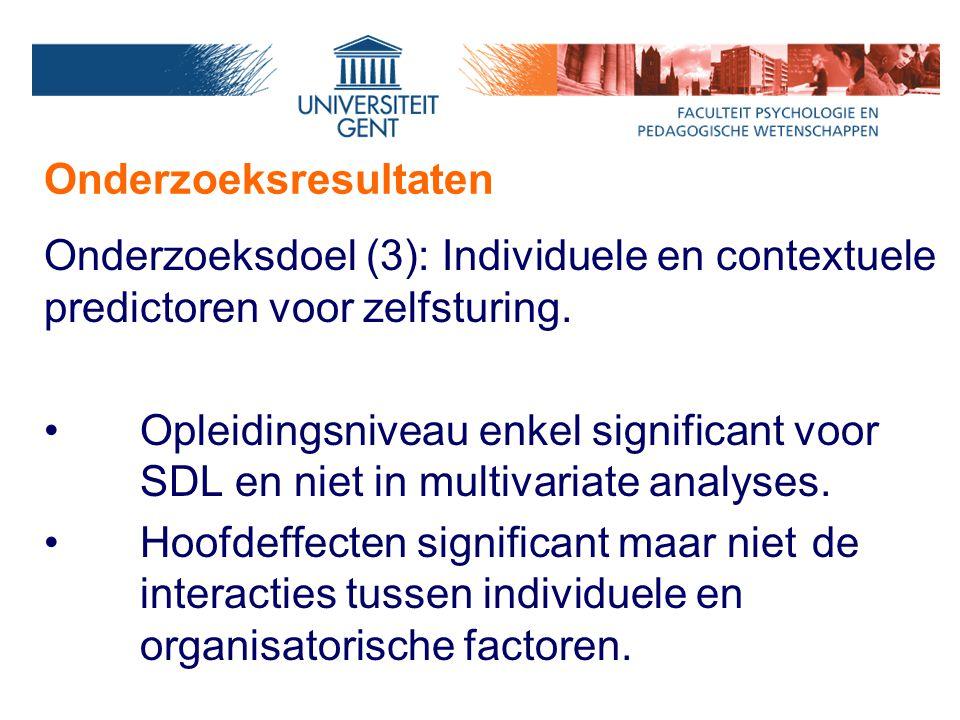 Onderzoeksresultaten Onderzoeksdoel (3): Individuele en contextuele predictoren voor zelfsturing.