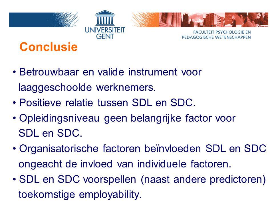 Conclusie Betrouwbaar en valide instrument voor laaggeschoolde werknemers. Positieve relatie tussen SDL en SDC. Opleidingsniveau geen belangrijke fact