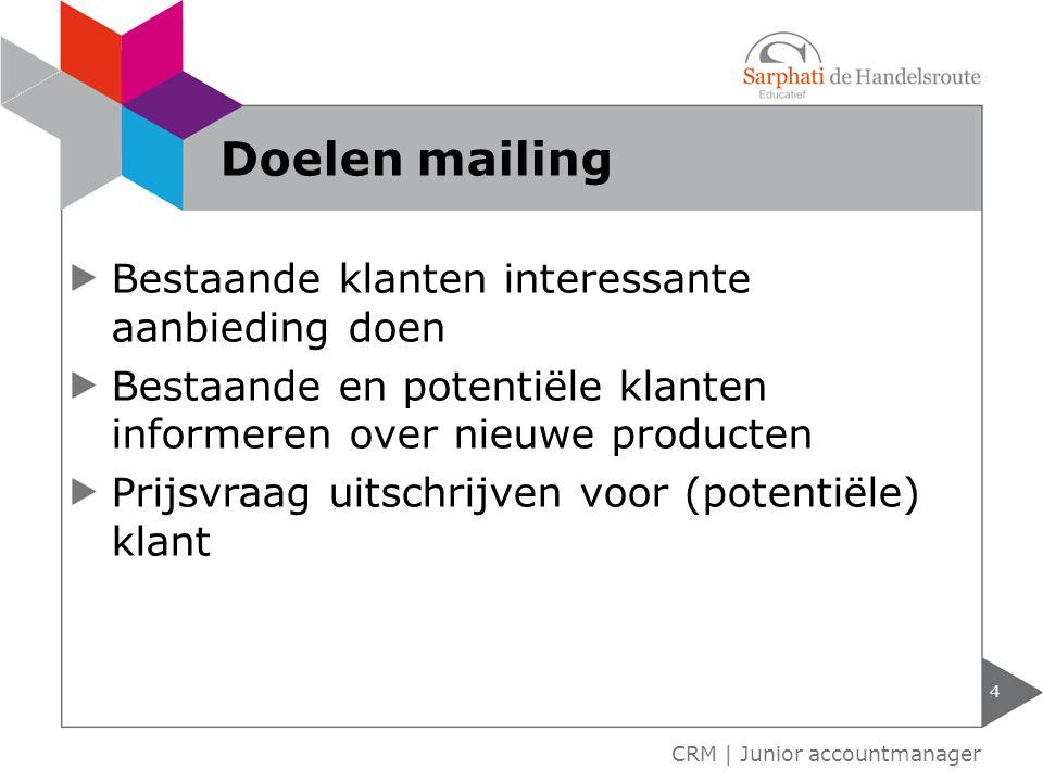 Goedkoop Directe manier van mailing Makkelijk te achterhalen wat de ontvanger met je bericht doet 5 CRM   Junior accountmanager Voordelen e-mailing