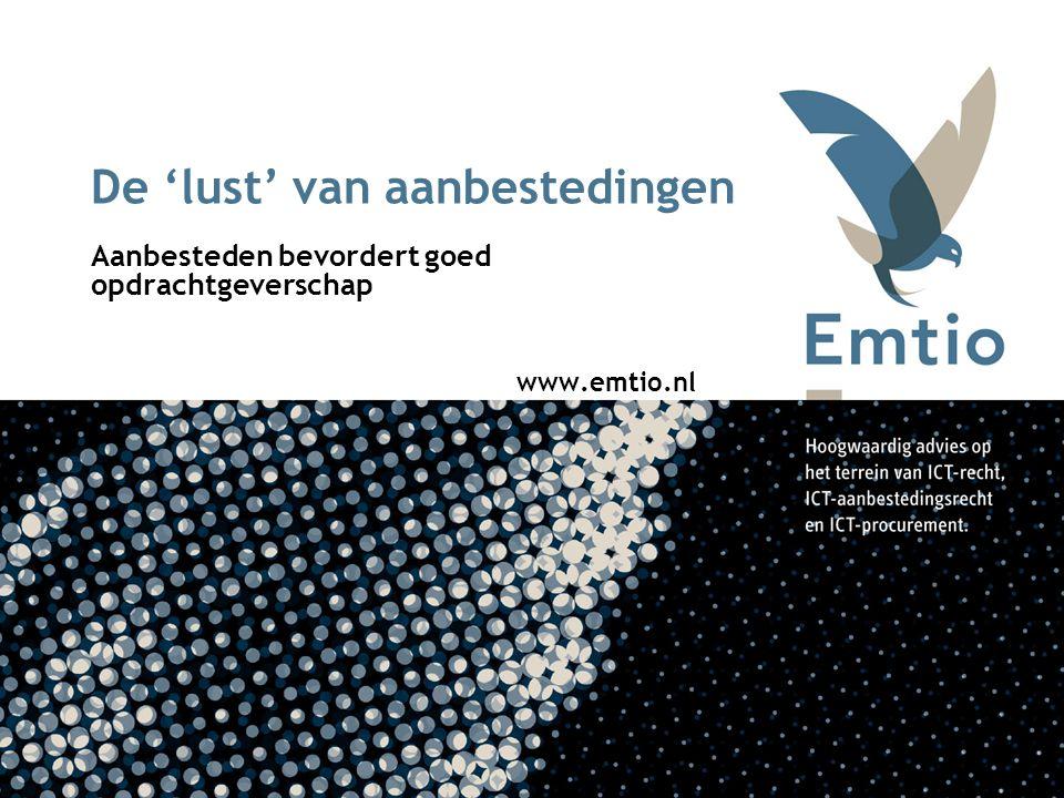 De 'lust' van aanbestedingen Aanbesteden bevordert goed opdrachtgeverschap www.emtio.nl