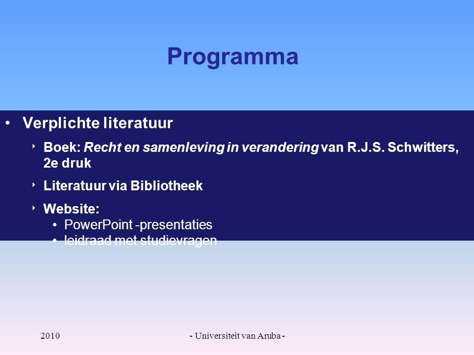 2010- Universiteit van Aruba - Programma Verplichte literatuur  Boek: Recht en samenleving in verandering van R.J.S.