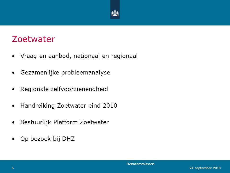 Deltacommissaris 624 september 2010 Zoetwater Vraag en aanbod, nationaal en regionaal Gezamenlijke probleemanalyse Regionale zelfvoorzienendheid Handr